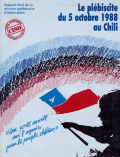 Le plébiscite du 5 octobre 1988 au Chili CISO / Courtoisie de Clotilde Bertrand