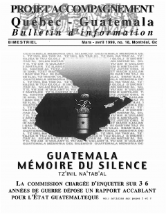 Bulletin d'information PAQG Nº 18 Mars – Avril 1999 / Courtoisie du Projet Accompagnement Québec-Guatemala