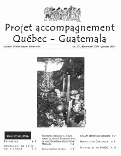 Bulletin d'information PAQG Nº 27 Décembre 2000 – Janvier 2001 / Courtoisie du Projet Accompagnement Québec-Guatemala