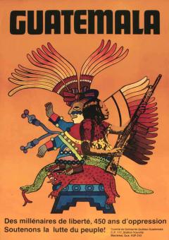 Guatemala. Des millénaires de liberté, 450 ans d'oppression, 2007