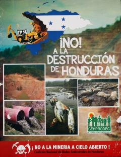 No a la destrucción de Honduras, no a la mineria a cielo abierto, CEHPRODEC