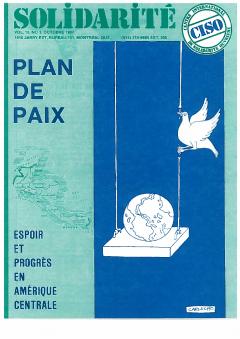 Plan de paix. Espoir et progrès en Amérique centrale. Couverture Solidarité, vol.10, no.1, octobre 1987_CISO