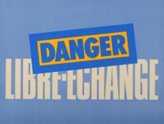 Danger libre-échange